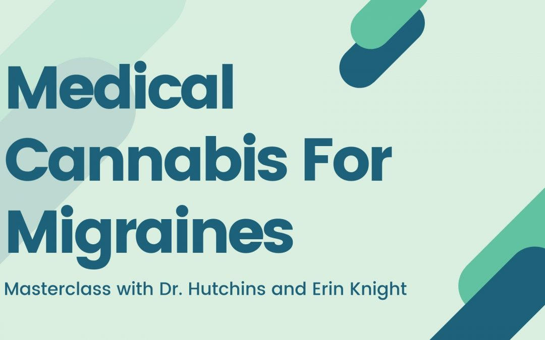 Medical Cannabis For Migraines Masterclass